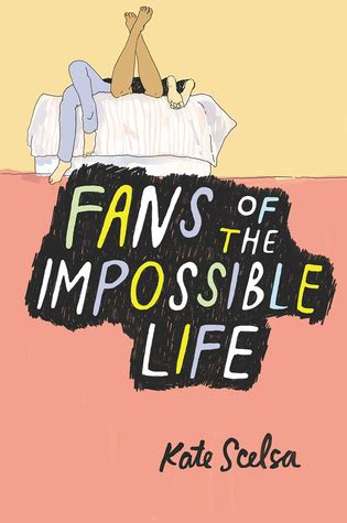 Fans Of The Impossible By Kate Scelsa Reviews