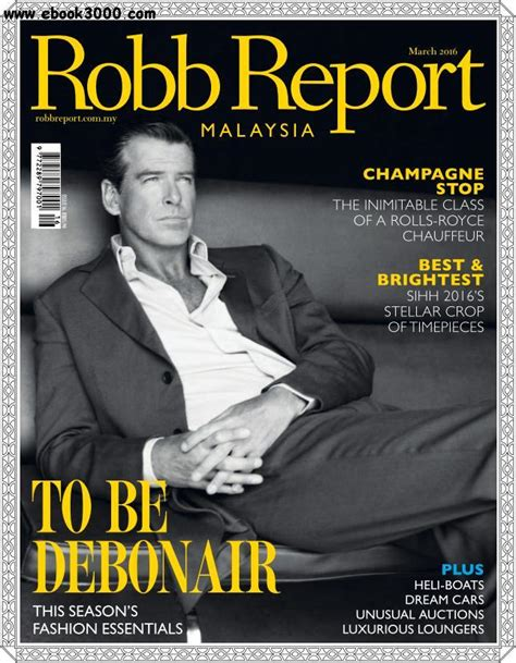 Robb Report Magazine by Robb Report Malaysia March 2016 Free Ebooks