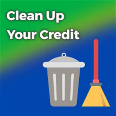 how to build good credit and clean up bad credit free credit repair information how to clean up your own