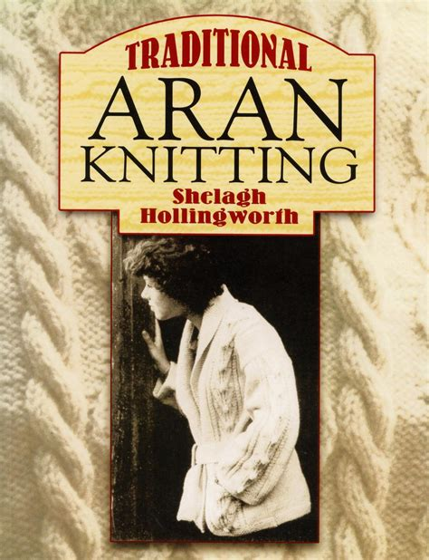 aran knitting pattern books traditional aran knitting knitting book halcyon yarn