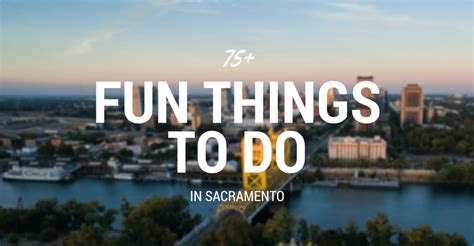 things to do on 77 things to do in sacramento in 2017