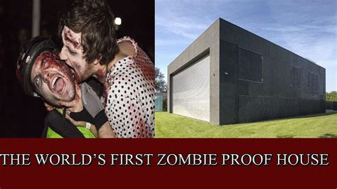 how to create a secure zombie proof home guns ammo the world s first zombie proof house youtube