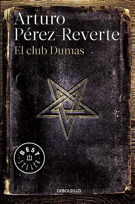 el club dumas b00i95hljq el club dumas book by arturo perez reverte 5 available editions alibris books