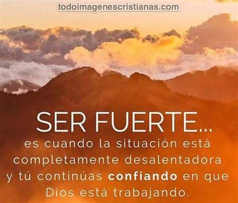 Imagenes Fuertes Cristianas | ser fuerte es confiar en que dios siempre est 225 trabajando
