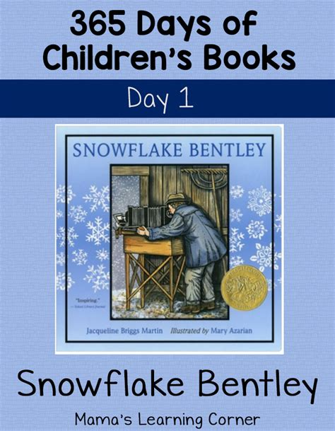 snowflake bentley book 365 days of children s books starting with snowflake
