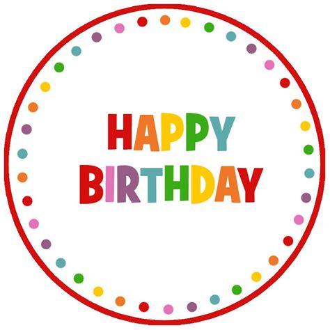 printable happy birthday name tags happy birthday happy birthday pinterest happy