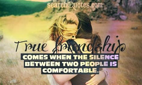 true friendship comes when silence between two people is comfortable friendship travel quotes