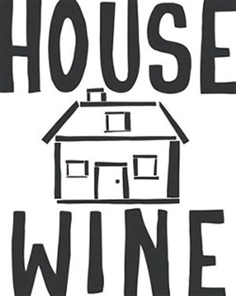 house wine house wine the austin chronicle