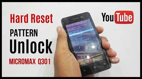 pattern unlock not working micromax bolt q301 hard reset pattern unlock youtube