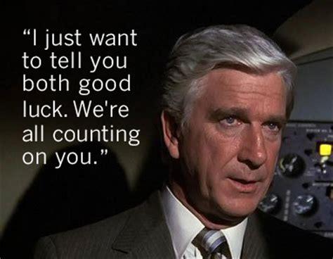film quotes good luck leslie nielsen airplane quotes quotesgram