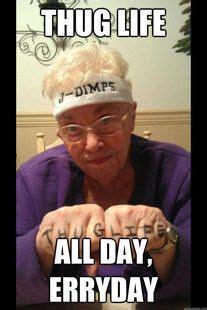 thug life grandma thug life thug