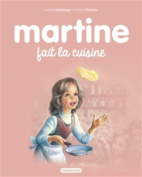 la cuisine de martine casterman martine fait la cuisine