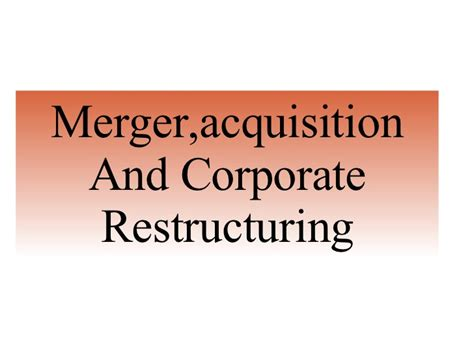 mergers acquisitions and corporate restructurings wiley corporate f a books merger acquisition and corporate restructuring