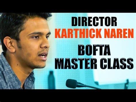 actor naren mp3 mani ratnam always advises this karthick naren bofta