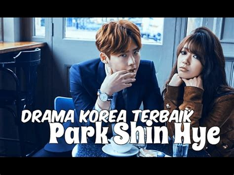film korea terbaik youtube 6 drama korea terbaik park shin hye youtube