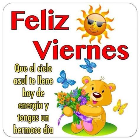 imagenes feliz sabado primos tarjetas con frases de feliz viernes imagenes bonitas de