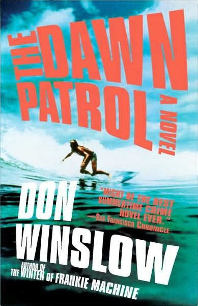 libro the dawn patrol the dawn patrol by don winslow paperback barnes noble 174