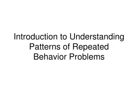 behavior problems ppt introduction to understanding patterns of repeated behavior problems powerpoint
