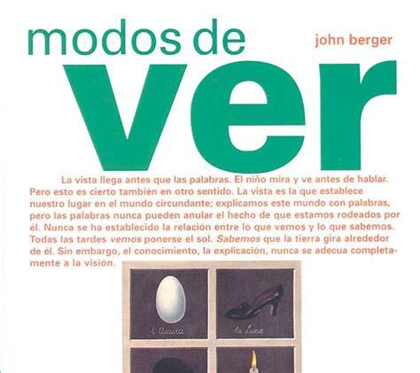 libro modos de ver el blog de ixchel descarga modos de ver de john berger pdf completo
