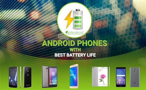 android phone with best battery android phones with best battery 2017 goandroid