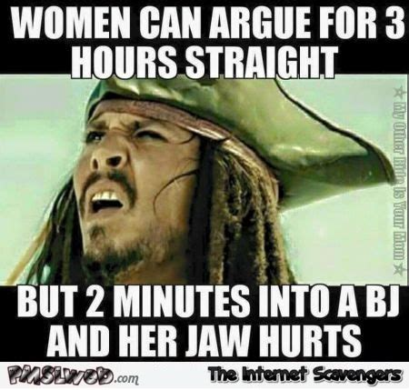 Funny Sex Joke Memes - women can argue for 3h straight meme pmslweb