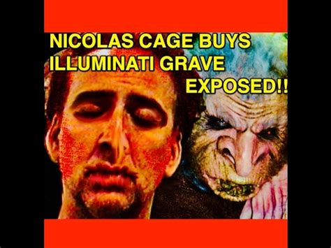 nicolas cage illuminati nicolas cage buys illuminati grave exposed