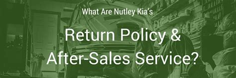 what are nutley kia s return policy and after sales