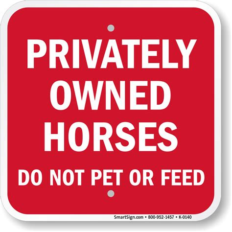 Pets Barn Privately Owned Horses Do Not Pet Or Feed Sign Sku K