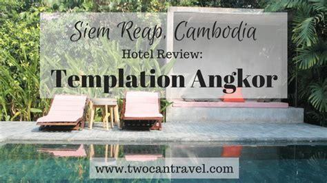Templation Angkor In Siem Reap Cambodia Sustainable Luxury At The Gateway To Angkor Wat Templation Siem Reap