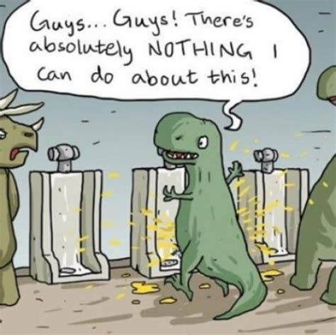 t rex bathroom such piss poor accuracy t rex s short arms know your meme