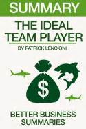 summary the ideal team player better business summaries