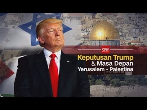 donald trump keputusan special program keputusan trump masa depan yerusalem