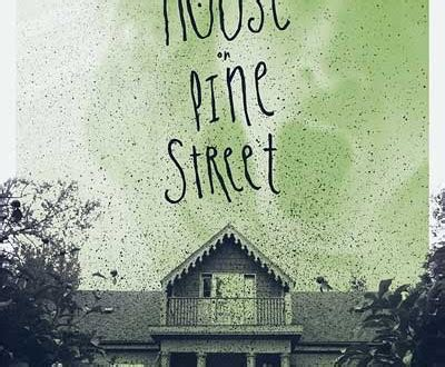 the house on pine street movie the house on pine street set to premiere trailer now live hnn