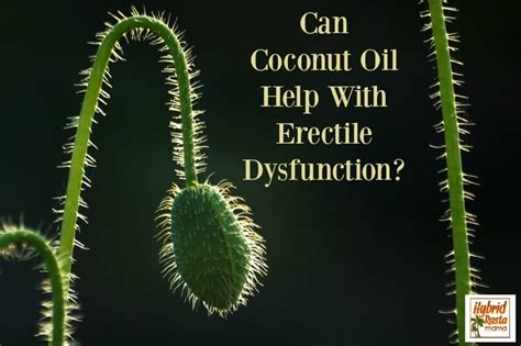 can coconut oil help with erectile dysfunction by hybrid