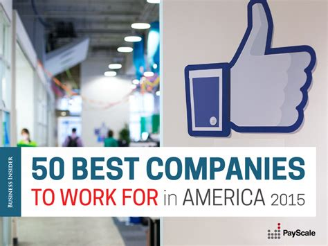 why facebook is the best company to work for in america best companies to work for in america business insider