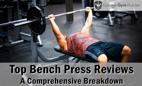 best bench press reviews 2018 benefits and technique