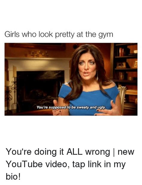 Girls At The Gym Meme - girls who look pretty at the gym you re supposed to be