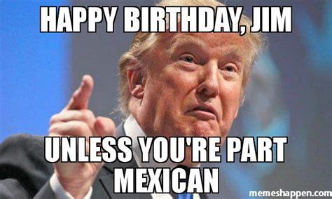 Mexican Happy Birthday Meme - happy birthday jim fogbow
