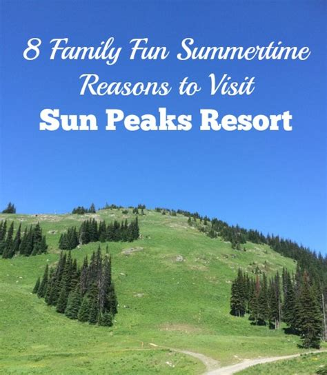 8 Reasons To See Your Doctor by 8 Family Summertime Reasons To Visit Sun Peaks