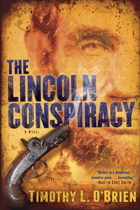 lincoln conspiracy the lincoln conspiracy by timothy l o brien