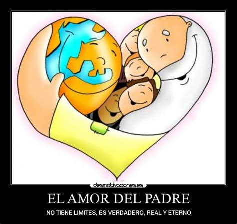 imagenes de amor para el padre el amor del padre desmotivaciones
