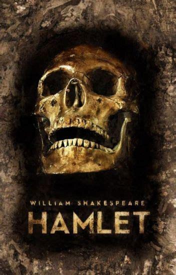 Hamlet William Shakespeare hamlet william shakespeare wattpad