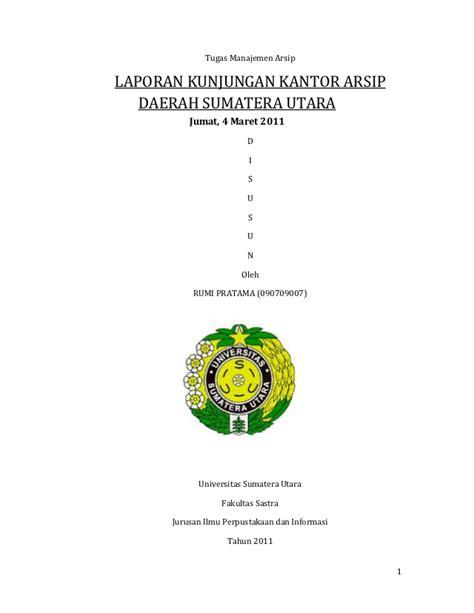 makalah layout kantor laporan kunjungan kantor arsip daerah sumatera utara