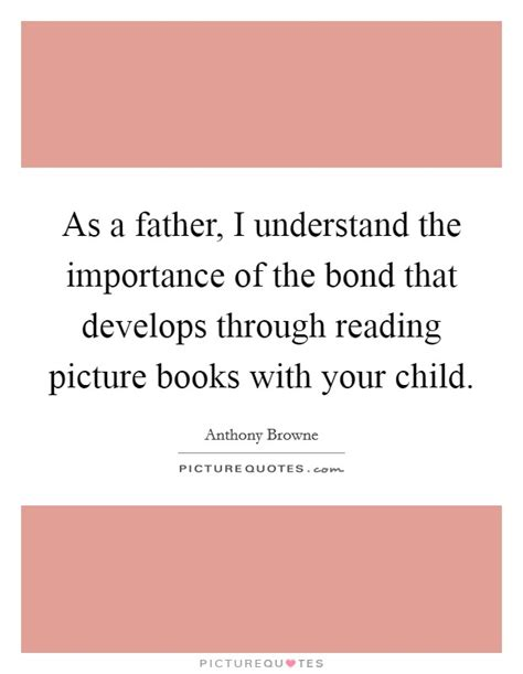 the importance of picture books as a i understand the importance of the bond that
