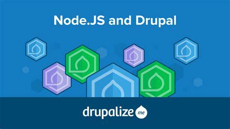 Node Js Drupal Tutorial | release day integrate node js with drupal drupalize me