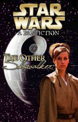 wars fan fic the other skywalker wars fanfic on hold wattpad
