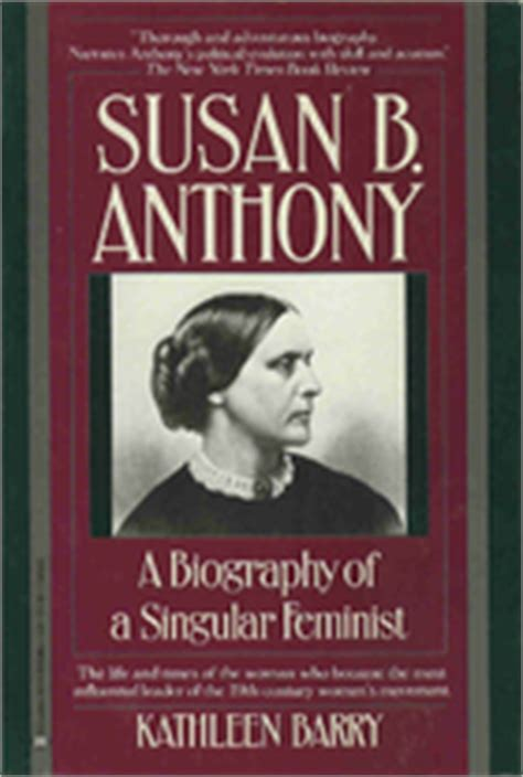 susan b anthony biography in spanish susan b anthony a biography of a singular
