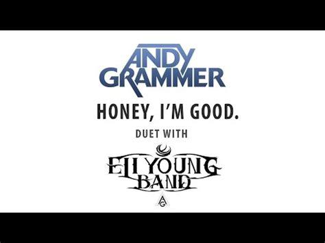 andy grammer honey i m with lyrics andy grammer honey i m duet wth eli band