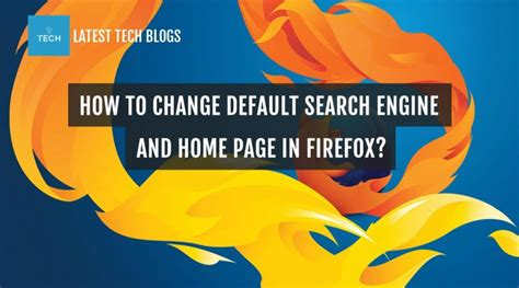 Change The Default Search Engine Of Firefox Address Bar How To Change Default Search Engine And Home Page In