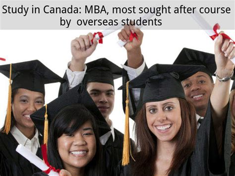 Study In Canada After Mba study in canada mba most sought after course by overseas